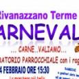 RIVANAZZANO – L'Oratorio Parrocchiale S. Domenico Savio di Rivanazzano Terme, organizza tre appuntamenti in occasione del Carnevale 2015. Eccoli SABATO 14 Febbraio ore 15:30 Genitori e Bambini e Ragazzi in...