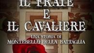 """MONTEBELLO – Sarà presentato sabato 26 agosto alle ore 21 presso il giardino del Castello Beccaria di Montebello della Battaglia (Piazza Italia) il libro """"Il frate e il cavaliere –..."""
