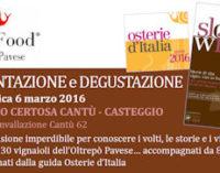 CASTEGGIO 15/02/2016: Domenica 6 marzo alla Certosa le Osterie e Vini secondo Slow Food