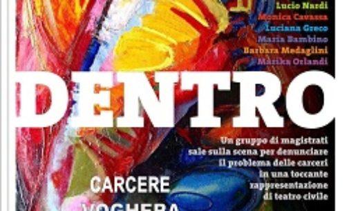 """VOGHERA 17/11/2016: Carceri disumane. Domani lo spettacolo """"Dentro"""" recitato dai magistrati"""