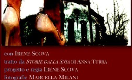 RIVANAZZANO 15/01/2018: Sabato al teatro il monologo dell'attrice pavese Irene Scova sull'ex Snia Viscosa