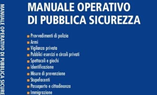 """PAVIA VOGHERA 03/08/2020: """"Manuale Operativo di Pubblica Sicurezza"""". Esce la seconda edizione della guida scritta da Adolfo Bonforte"""