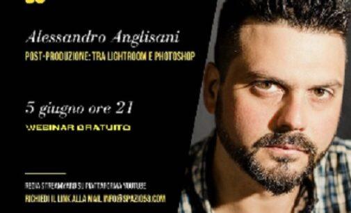 VOGHERA 01/06/2021: Fotografia. Nuovo webinar di Spazio53. Alessandro Anglisani sabato parla di Post-produzione